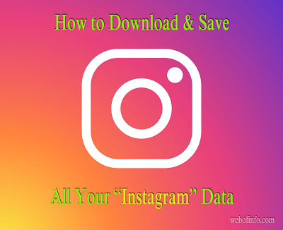 how-to-download-and-save-all-your-instagram-data-tips-2018-webofinfo